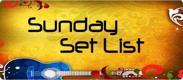 Sunday Set List Main