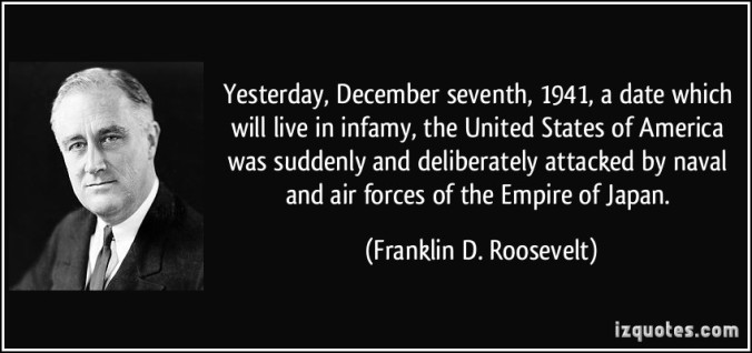 quote-yesterday-december-seventh-1941-a-date-which-will-live-in-infamy-the-united-states-of-america-franklin-d-roosevelt-158009