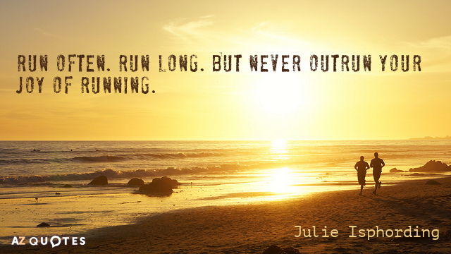 Quotation-Julie-Isphording-Run-often-Run-long-But-never-outrun-your-joy-of-58-86-09